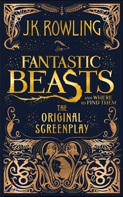 Fantastic Beasts and Where to Find Them (영국판) : The Original Screenplay