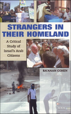 Strangers in Their Homeland: A Critical Study of Israel's Arab Citizens