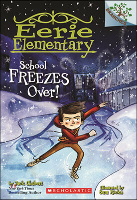 Branches / Eerie Elementary #5: School Freezes Over!