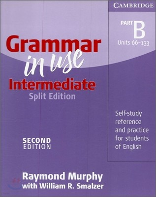 Grammar in Use Intermediate Part B without Answers, 2/E (Split Edition)