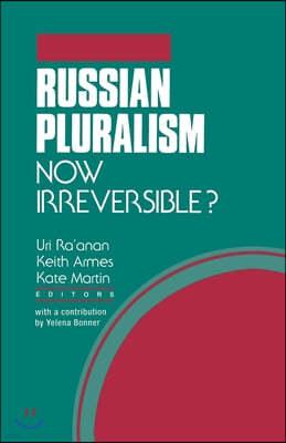 Russian Pluralism: Now Irreversible?