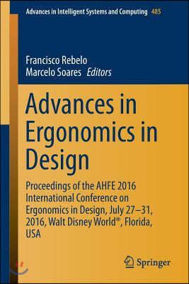 Advances in Ergonomics in Design: Proceedings of the Ahfe 2016 International Conference on Ergonomics in Design, July 27-31, 2016, Walt Disney World(r