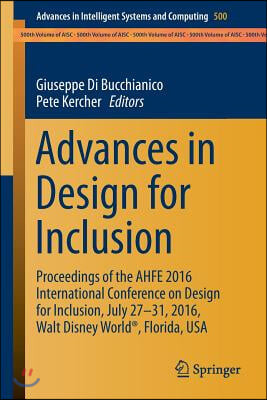 Advances in Design for Inclusion: Proceedings of the Ahfe 2016 International Conference on Design for Inclusion, July 27-31, 2016, Walt Disney World(r