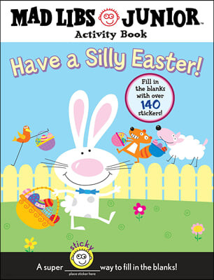 Have a Silly Easter!: Mad Libs Junior Activity Book [With 140 Fill in the Blanks]