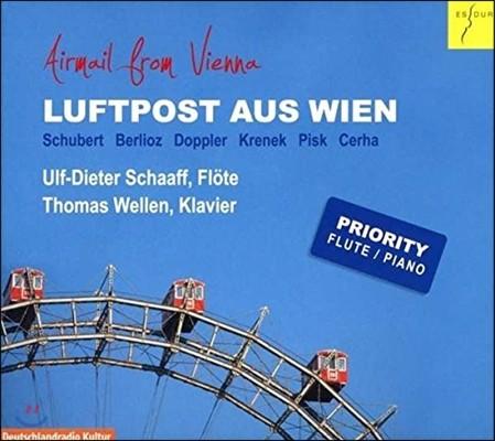 Ulf-Dieter Schaaff 슈베르트 / 베를리오즈 / 도플러 / 크레넥 / 피스크 / 체르하: 플루트 음악 (Airmail From Vienna - Schubert, Berlioz, Doppler, Krenek, Pisk, Cerha) 울프-디터 샤프