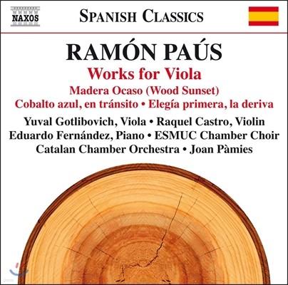 Yuval Gotlibovich 라몬 파우스: 비올라 작품집 (Ramon Paus: Works for Viola - Madera Ocaso [Wood Sunset], Cobalto Azul En Transito) 유발 고틀리보비치