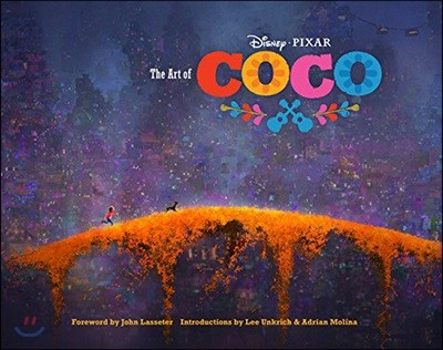 The Art of Coco: (pixar Fan Animation Book, Pixar's Coco Concept Art Book)