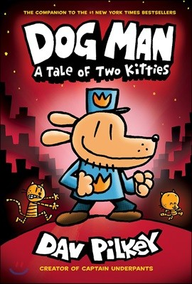 Dog Man #3 : A Tale of Two Kitties