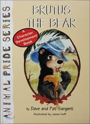 Brutus the Bear: Show Respect #4