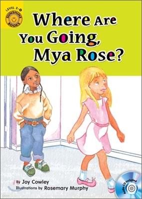 Sunshine Readers Level 2 : Where Are You Going, Mya Rose? (Book & Workbook Set)