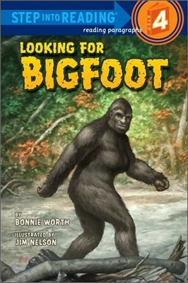 Step into Reading 4 : Looking for Bigfoot