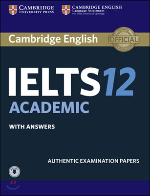 Cambridge IELTS 12 : Academic Student's Book with Answers