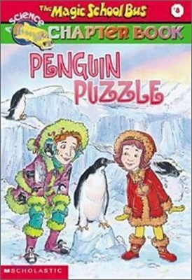 The Magic School Bus Science Chapter Book #8 : Penguin Puzzle