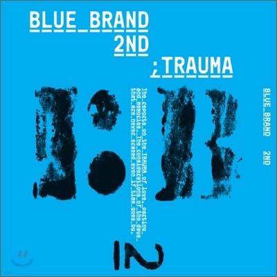Blue Brand (블루 브랜드) 2집 Part 2 - Trauma