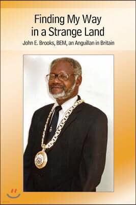 Finding My Way in a Strange Land: John E. Brooks, BEM, an Anguillan in Britain