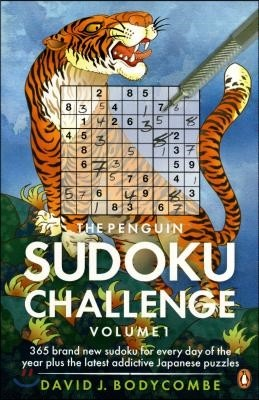 The Penguin Sudoku Challengem Volume 1: 365 Brand New Sudoku for Every Day of the Year Plus the Latest Addictive Japanese Puzzles