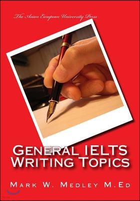 General IELTS Writing Topics: Ideal for Students and Educators, with a complimentary ebook