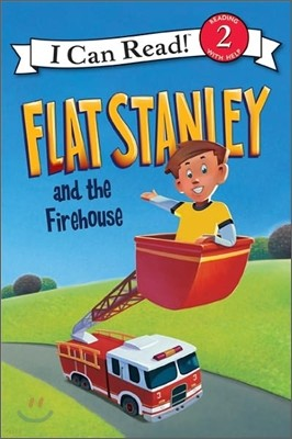 [I Can Read] Level 2 : Flat Stanley and the Firehouse