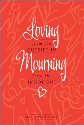 Loving from the Outside In, Mourning from the Inside Out