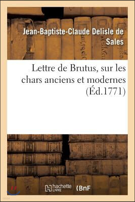 Lettre de Brutus, Sur Les Chars Anciens Et Modernes