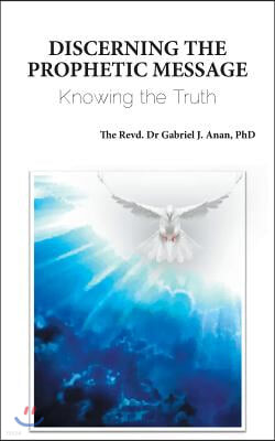Discerning the Prophetic Message: Knowing the Truth
