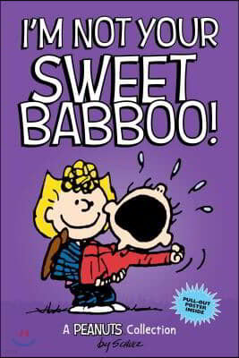 I'm Not Your Sweet Babboo!