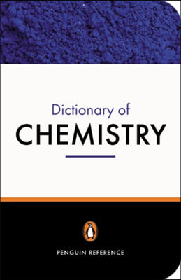 The Penguin Dictionary of Chemistry: Third Edition