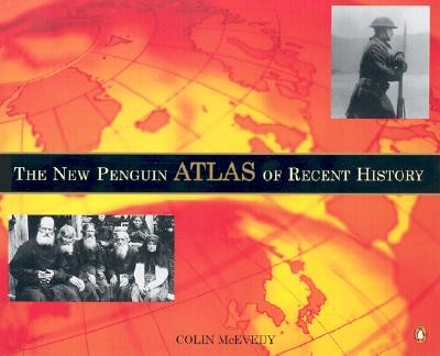 The New Penguin Atlas of Recent History: Europe Since 1815