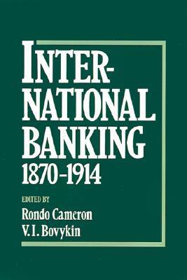 International Banking 1870-1914