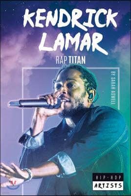 Kendrick Lamar: Rap Titan