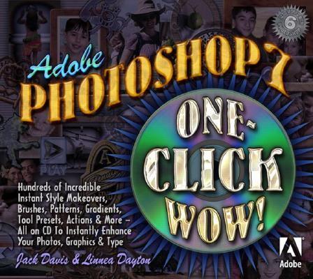 Adobe Photoshop 7: One-Click Wow! with CDROM