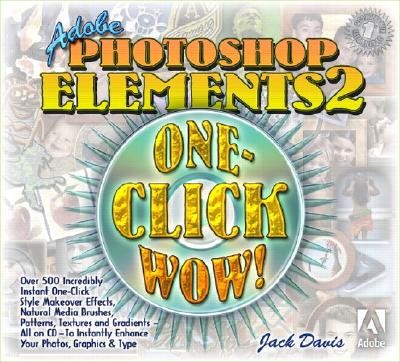 Adobe Photoshop Elements 2 One-Click Wow! with CDROM