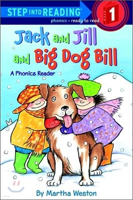 Step Into Reading 1 : Jack and Jill and Big Dog Bill: A Phonics Reader