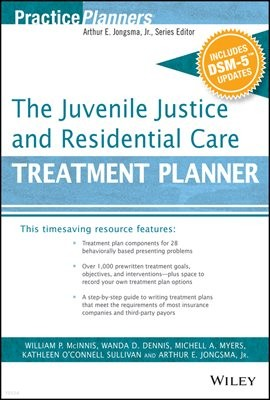 The Juvenile Justice and Residential Care Treatment Planner, with DSM 5 Updates