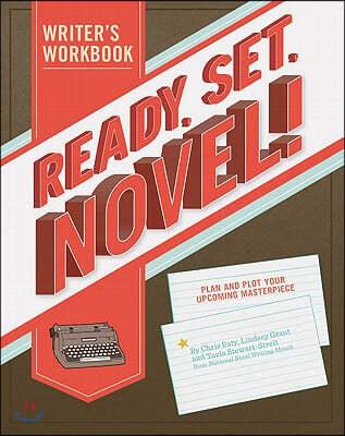 Ready, Set, Novel!: A Writer's Workbook