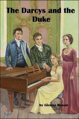 The Darcys and the Duke: A Pride & Prejudice Variation