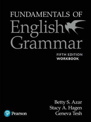 Fundamentals of English Grammar Workbook with Answer Key, 5e