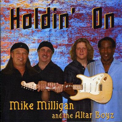 Mike Milligan & the Altar Boyz - Holdin On (CD)