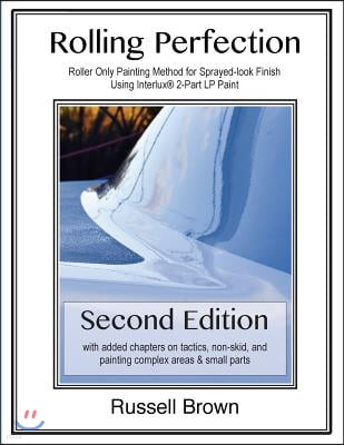 Rolling Perfection: Roller only painting method for sprayed-look finish using Interlux (TM) 2-part LP paint
