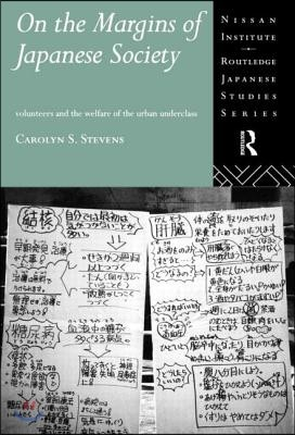 On the Margins of Japanese Society: Volunteers and the Welfare of the Urban Underclass