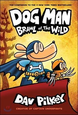 Dog Man #6 : Brawl of the Wild