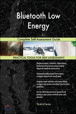 Bluetooth Low Energy Complete Self-Assessment Guide