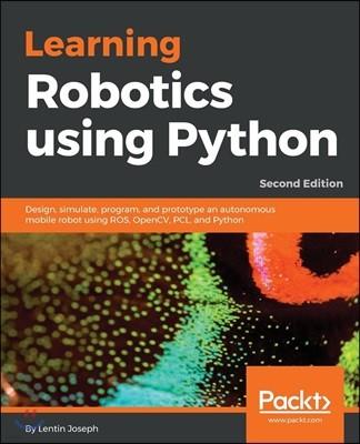 Learning Robotics Using Python, 2/E