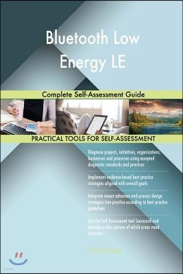 Bluetooth Low Energy LE Complete Self-Assessment Guide