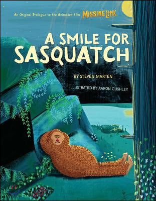 A Smile for Sasquatch: A Missing Link Story
