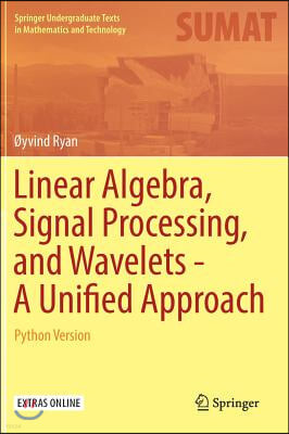 Linear Algebra, Signal Processing, and Wavelets - A Unified Approach: Python Version