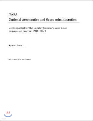 User's Manual for the Langley Boundary Layer Noise Propagation Program (Mrs-Blp)
