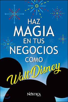 Haz Magia En Tus Negocios Como Walt Disney