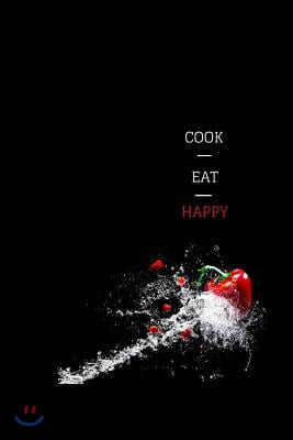 Cook Eat Happy: Blank Recipe Book for Men and Woman - 6 X 9