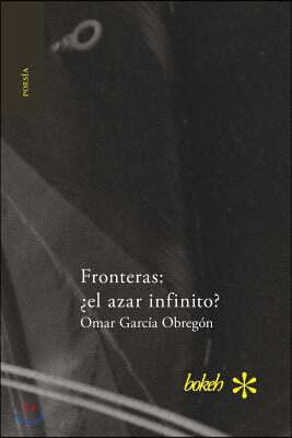 Fronteras: ?el Azar Infinito?